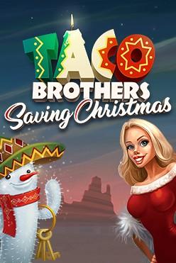 Играть Taco Brothers Saving Christmas бесплатно