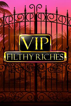 Играть бесплатно VIP Filthy Riches