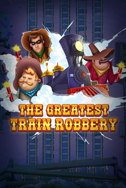 Играть The Greatest Train Robbery онлайн