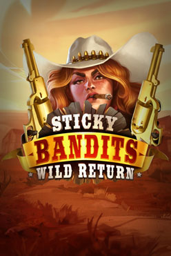 Играть Sticky Bandits Wild Return онлайн