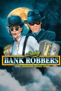 Играть Lucky Bank Robbers онлайн