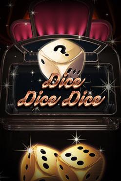 Играть Dice Dice Dice онлайн