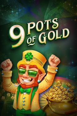 Играть 9 Pots of Gold онлайн