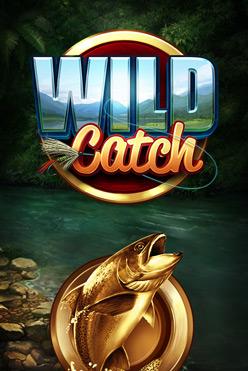 Играть Wild Catch онлайн