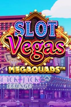 Играть Slot Vegas Megaquads онлайн