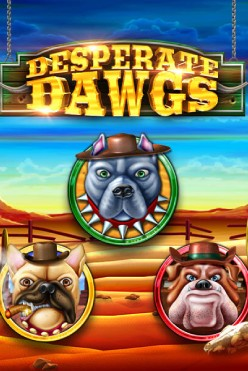 Играть Desperate Dawgs онлайн
