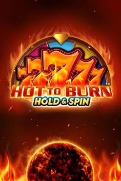 Играть Hot to Burn – Hold and Spin онлайн